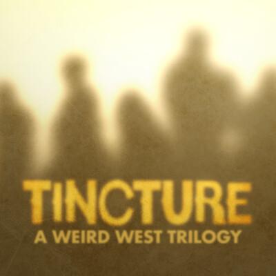 Tincture, A Weird West Trilogy