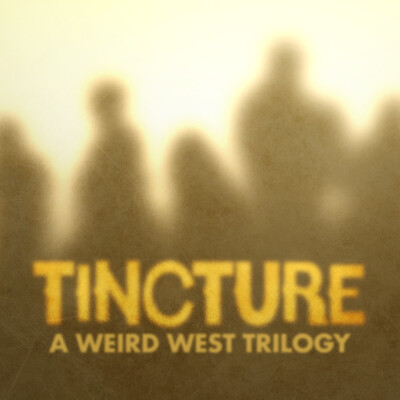 Tincture, A Weird West Trilogy