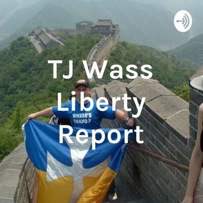 TJ Wass Liberty Report