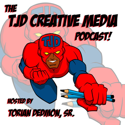 The TJD CREATIVE MEDIA Podcast!