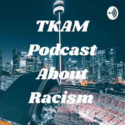 TKAM Podcast About Racism