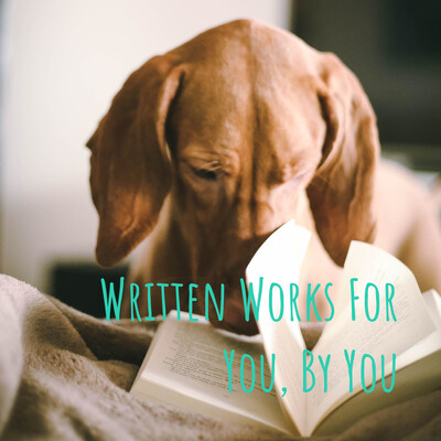 Written Works For You, By You