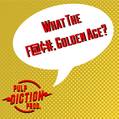 WTF, Golden Age?