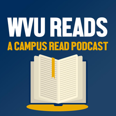 WVU Reads- A Campus Read Podcast