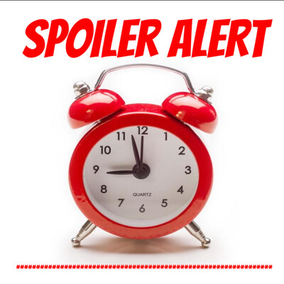 Spoiler Alert!!
