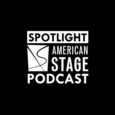 SPOTLIGHT: The American Stage Podcast
