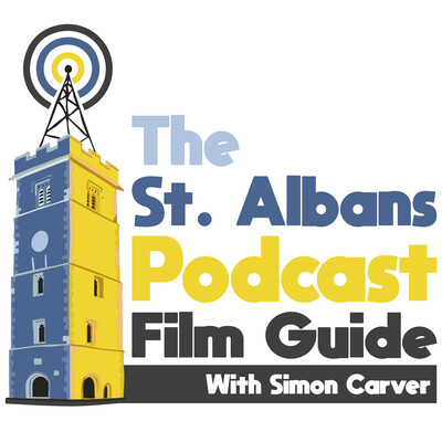 St Albans Podcast: Film Guide with Simon Carver