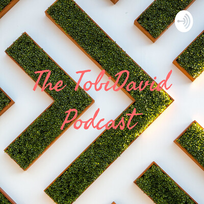 The TobiDavid Podcast
