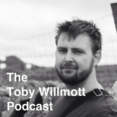 The Toby Willmott Podcast