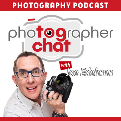 TOGCHAT Photography Podcast with Joe Edelman