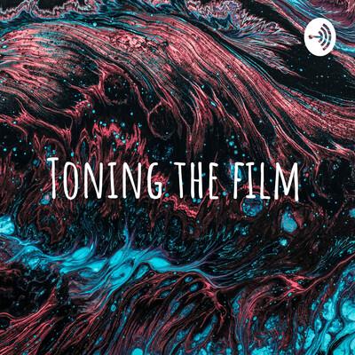 Toning the film