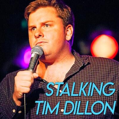 Stalking Tim Dillon