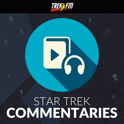 Star Trek Commentaries: A Trek.fm Podcast Collection