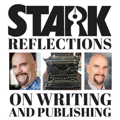 Stark Reflections on Writing and Publishing