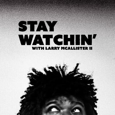 Stay Watchin