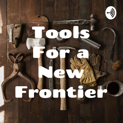 Tools For a New Frontier