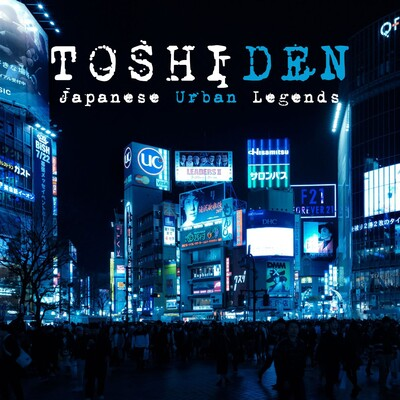 Toshiden: Exploring Japanese Urban Legends