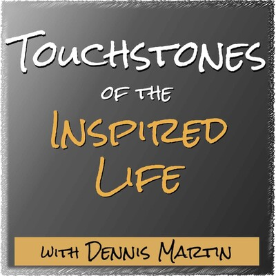 Touchstones of the Inspired Life Podcast