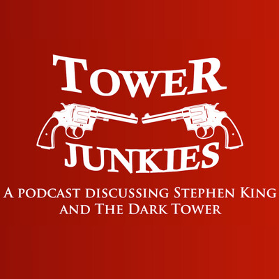Tower Junkies - The Dark Tower and Stephen King Podcast