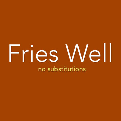 Fries Well