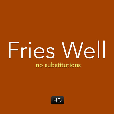 Fries Well HD