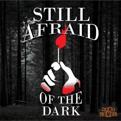Still Afraid of the Dark Podcast
