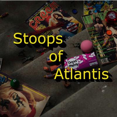 Stoops of Atlantis