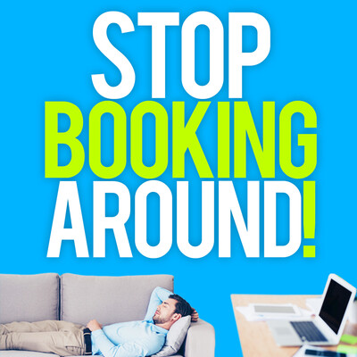 Stop Booking Around