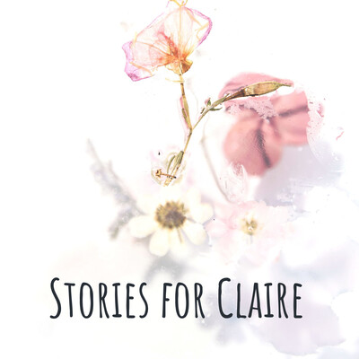 Stories for Claire