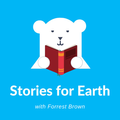 Stories for Earth with Forrest Brown