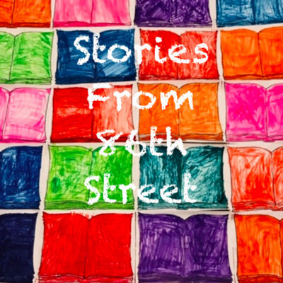 Stories from 86th Street