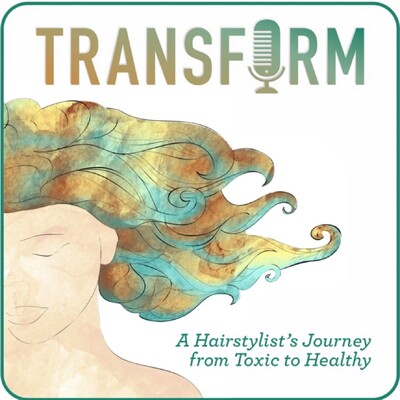 TRANSFORM A Hairstylist's Journey from Toxic to Healthy