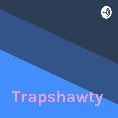 Trapshawty