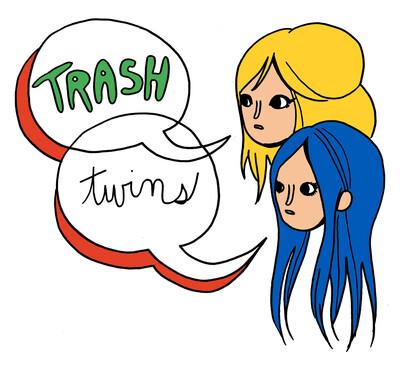 The Trash Twins