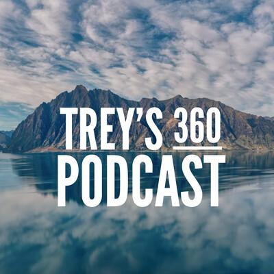 Trey's 360 Podcast