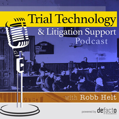 Trial Technology & Litigation Support Podcast