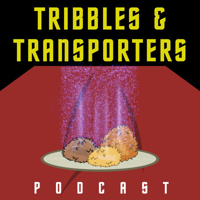 Tribbles & Transporters Podcast
