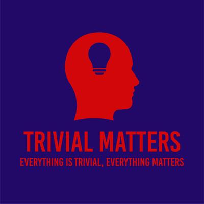 Trivial Matters