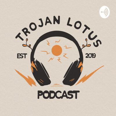 Trojan Lotus Podcast