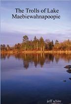 The Trolls of Lake Maebiewahnapoopie