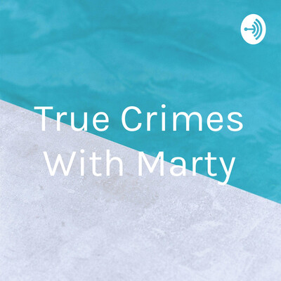 True Crimes With Marty
