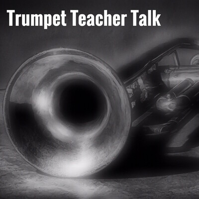Trumpet Teacher Talk