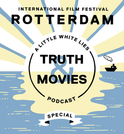 Truth & Movies: A Little White Lies Podcast x IFFR 2020 Special