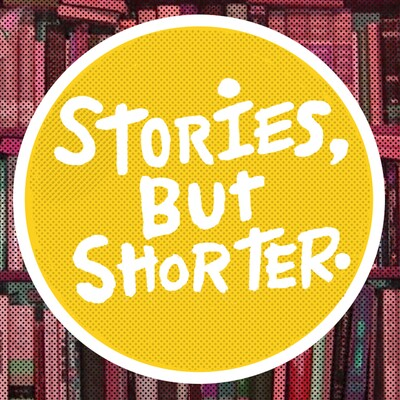 Stories, But Shorter