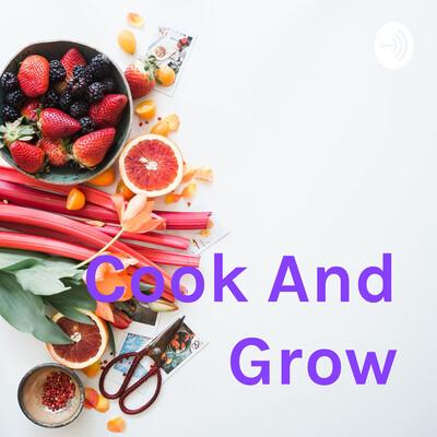 Cook And Grow