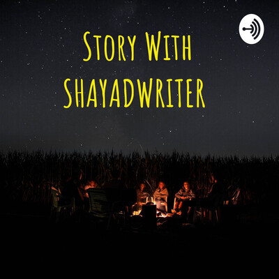 Story With SHAYADWRITER