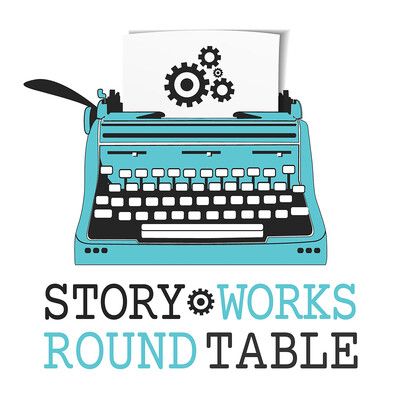 Story Works Round Table | Conversations About Craft | Before You Can Be a Successful Author, You Have to Write a Great Story