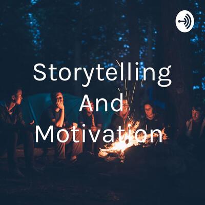 Storytelling And Motivation