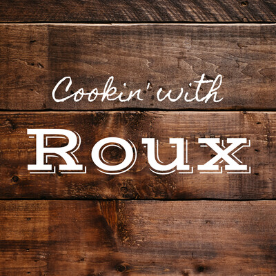 Cookin' with Roux