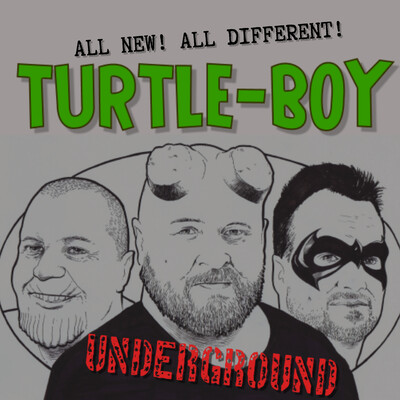 TURTLE-BOY UNDERGROUND